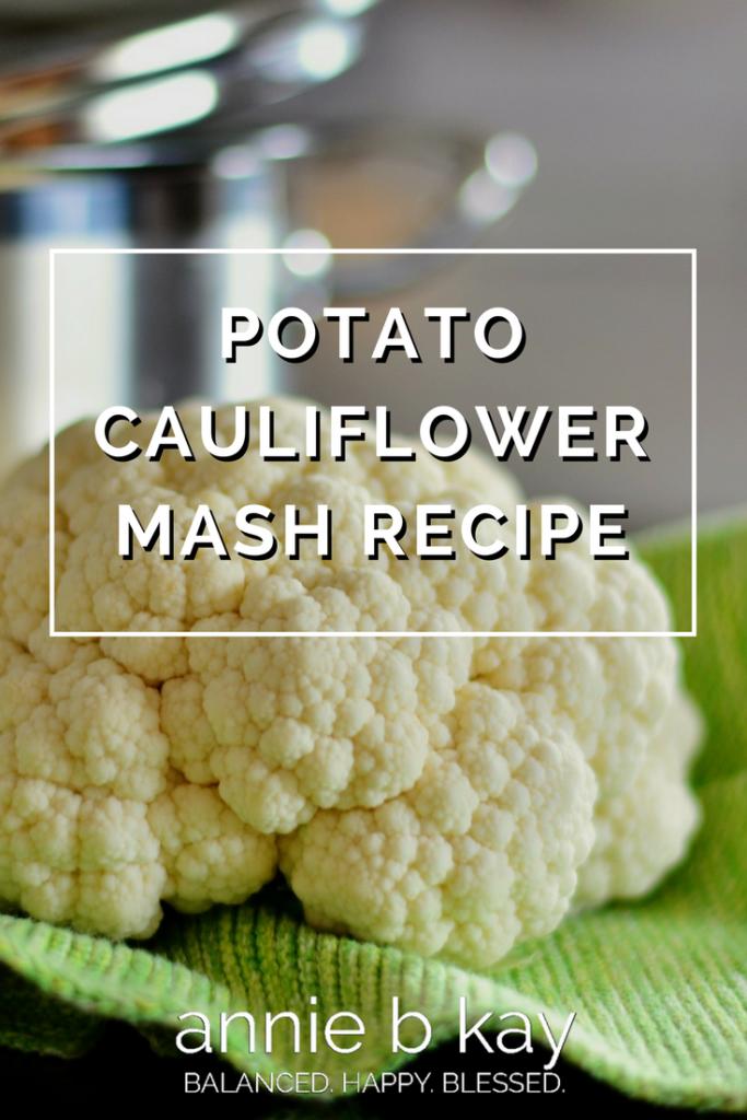 Potato Cauliflower Mash Recipe by Annie B Kay-anniebkay.com