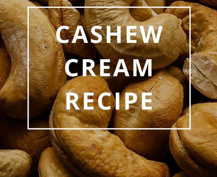 Cashew Cream Recipe by Annie B Kay - anniebkay.com