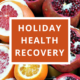 Holiday Health Recovery by Annie B Kay - anniebkay.com