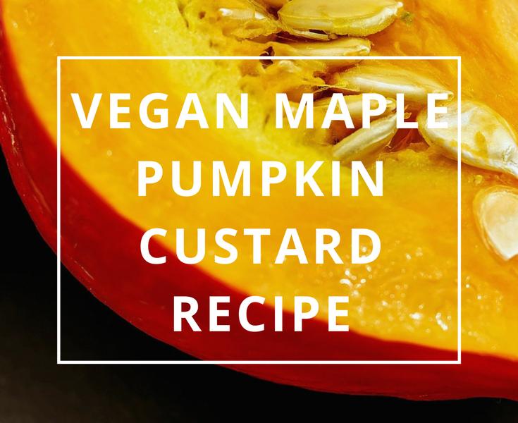 Vegan Maple Pumpkin Custard Recipe by Annie B Kay - anniebkay.com